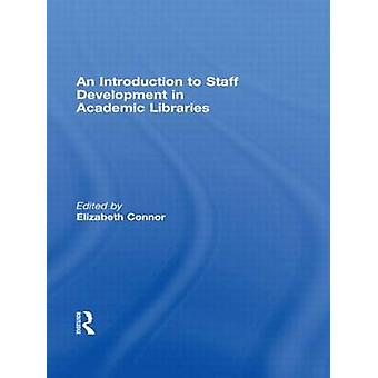 An Introduction to Staff Development in Academic Libraries by Elizabe
