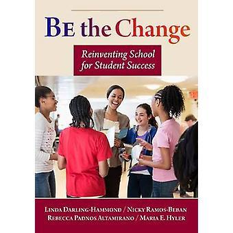 Ser a mudança - reinventando a escola para o sucesso do estudante por Linda Darlin