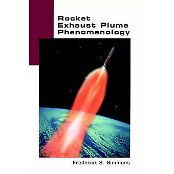 Rocket Exhaust Plume Phenomenology by Frederick S. Simmons - 97818849