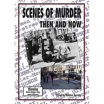 Szenen des Mordes dann und jetzt durch Winston G. Ramsey - 9781870067751 Bo