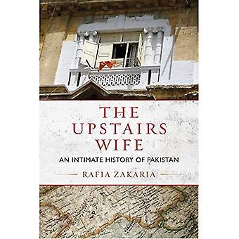 Die im Obergeschoss Frau: Eine intime Geschichte Pakistans