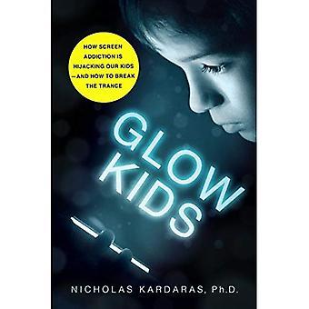 Leuchten Kinder: Unsere Kinder wie Bildschirm sucht Hijacking ist- und wie man brechen die Trance (Taschenbuch)