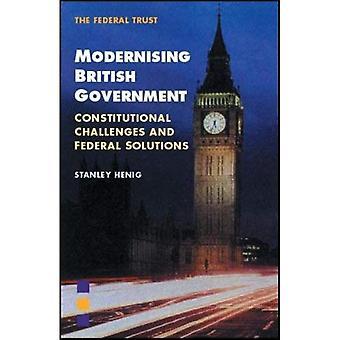 Modernizzare governo britannico: Sfide costituzionale federale soluzioni e