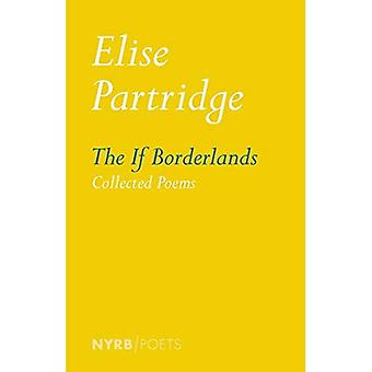 The If Borderlands: Collected Poems