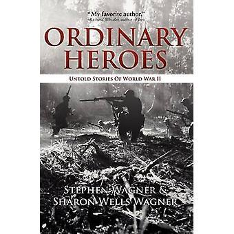 قصص الأبطال العاديين لا توصف من الحرب العالمية الثانية قبل فاغنر & ستيفن