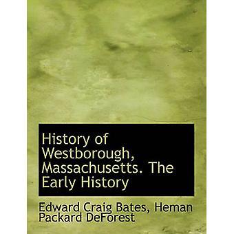 تاريخ ماساشوستس ويستبورو. التاريخ المبكر من بيتس آند إدوارد كريغ