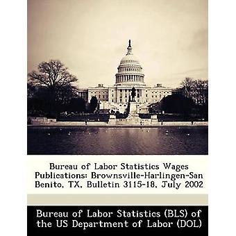 Oficina de estadísticas laborales salarios publicaciones BrownsvilleHarlingenSan Benito TX Boletín 311518 julio de 2002 por la oficina de estadísticas laborales BLS de la