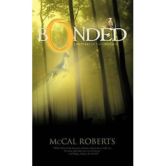 Bonded Discovery of the Unicorns by Roberts & McCal
