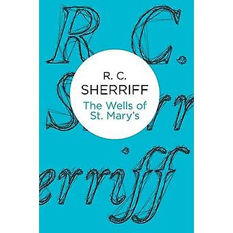 The Wells of St Marys by Sherriff & R C