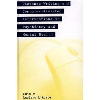 Afstand schrijven en ComputerAssisted interventies in de psychiatrie en geestelijke gezondheid door LAbate & Luciano