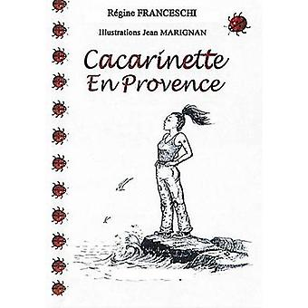 Cacarinette en Provence by Franceschi & Rgine