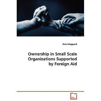 Propriedade em pequena escala organizações apoiadas pela ajuda externa por Tanggaard & Nina