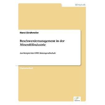 Beschwerdemanagement in der MinerallindustrieAm Beispiel der OMV Aktiengesellschaft von Strohmeier & Horst