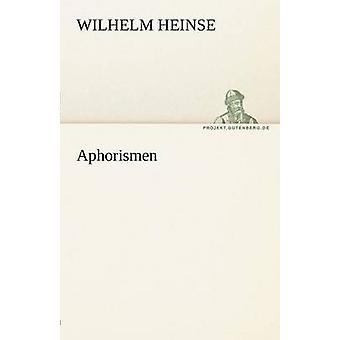 Aphorismen von Heinse & Wilhelm