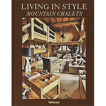 Living in Style - Mountain Chalets by Living in Style - Mountain Chalet