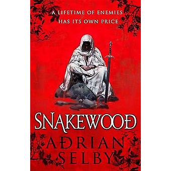 Snakewood by Adrian Selby - 9780316302319 Book