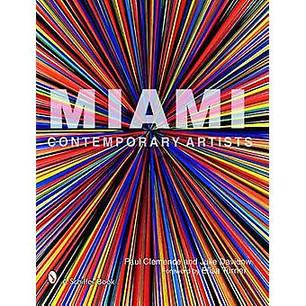 Miami Contemporary Artists by Paul Clemence - Julie Davidow - 9780764