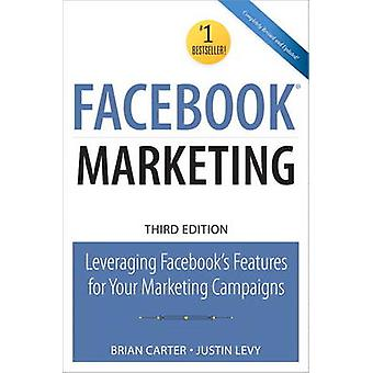 Facebook Marketing - Leveraging Facebook's Features for Your Marketing