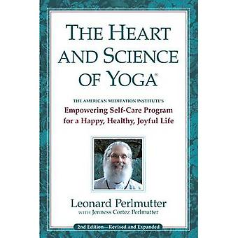 The Heart and Science of Yoga - Empowering Self-Care Program for a Hap