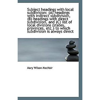Subject Headings with Local Subdivision - (A) Headings with Indirect S