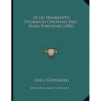 Di Un Frammento Epigrafico Cristiano Dell' Isola Portuense (1896) by