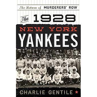 Os Yankees de Nova York de 1928 - o retorno de assassina por Charlie Ge