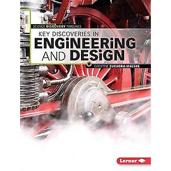 Key Discoveries in Engineering and Design by Christine Zuchora-Walske