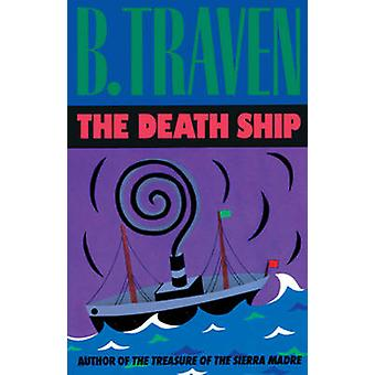 The Death Ship - The Story of an American Sailor (New edition) by B. T