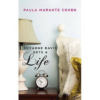 Suzanne Davis Gets a Life by Paula Marantz Cohen - 9781589880955 Book
