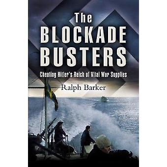 The Blockade Busters by Ralph Barker - 9781844152827 Book