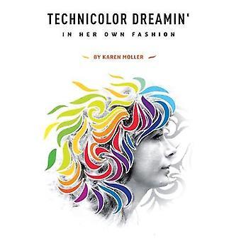 Technicolor Dreamin' - In Her Own Fashion by Technicolor Dreamin' - In