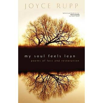 My Soul Feels Lean - Poems of Loss and Restoration by Joyce Rupp - 978
