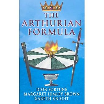 The Arthurian Formula: Legends of Merlin, the Round Table, the Grail, Faery, Queen Venus and Atlantis Through the Mediumship of Dion Fortune and Margaret ... Introductory Commentary by Gareth Knight