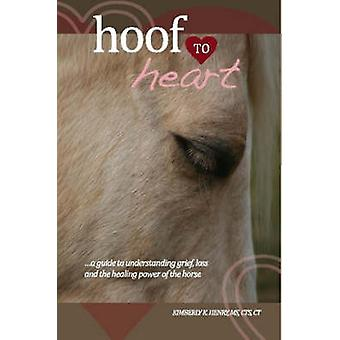Hoof to Heart by Henry & Kimberly