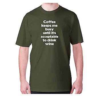 Mens funny coffee t-shirt slogan tee novelty hilarious - Coffee keeps me busy until it's acceptable to drink wine