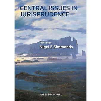 Central Issues in Jurisprudence - Justice - Law and Rights by Nigel Si