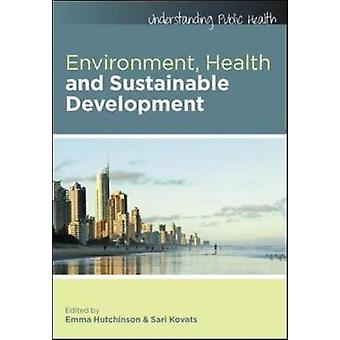 Environment Health and Sustainable Development 2nd Edition by Hutchinson