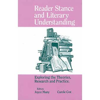 Reader Stance and Literary Understanding Exploring the Theories Research and Practice by Many & Joyce