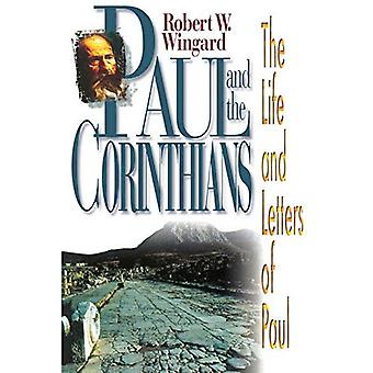 Paulus und die Korinther: Leben und Zeiten des Paulus (Leben und Briefe des Paulus)