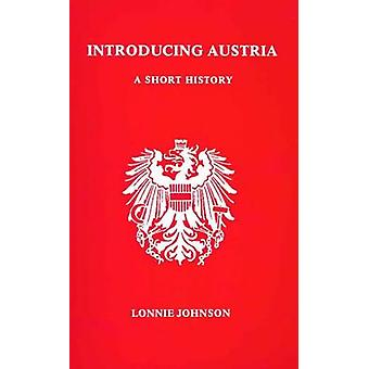Introducing Austria - A Short History by Lonnie R. Johnson - 978092949