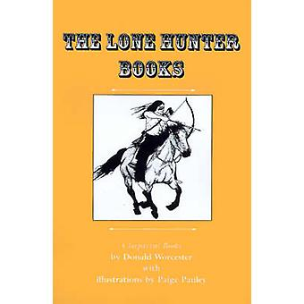 The Lone Hunter Books War PonyLone Hunters Gray PonyLone Hunter and the Cheyennes by Worcester & Donald Emmet
