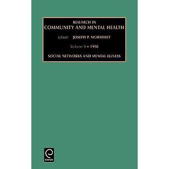 Forskning inom samhälls-och mental hälsa sociala nätverk och psykisk ohälsa Vol 9 av Joseph Morrissey & Morrissey