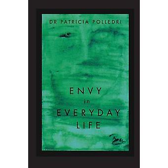 Envy In Everyday Life by Polledri & Dr Patricia