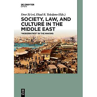 Society Law and Culture in the Middle East by Zeevi & Dror