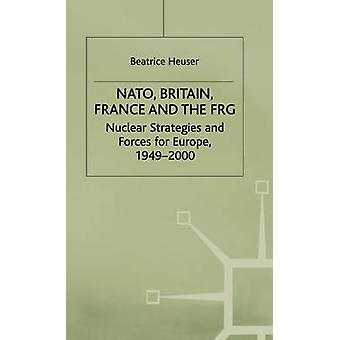 Nato Britain France And The FRG by Heuser