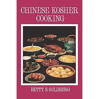 Chinese Kosher Cooking by Goldberg & Betty S.