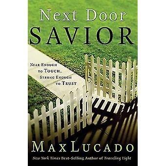 Next Door Savior by Lucado & Max