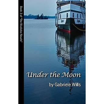 Under the Moon by Wills & Gabriele Katharina