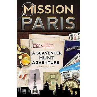 Mission Paris A Scavenger Hunt Adventure Travel Book For Kids by Aragon & Catherine