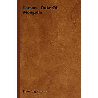 Larson  Duke of Mongolia by Larson & Frans August